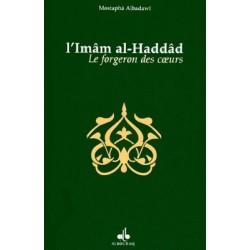 L'Imâm al-Haddâd, le forgeron des cœurs