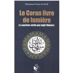 Le Coran, Livre de Lumière - La Suprême vérité qui régit l'Univers
