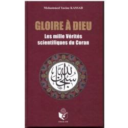 GLOIRE A DIEU ou les milles vérités scientifiques du Coran