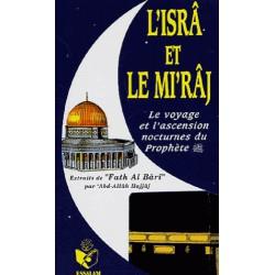 L'Isrâ et le Mi'râj , le voyage et l'ascension nocturne du Prophète