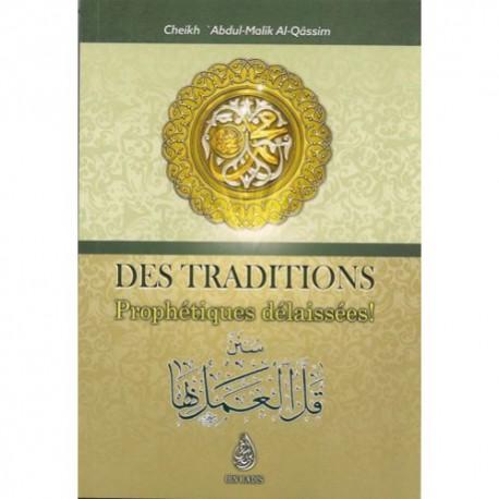 Des traditons Prophétiques délaissées (سنن قل العمل بها), de 'Abdul-Malik Al-Qâssim, Bilingue FR-AR