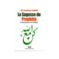 La sagesse du prophète - Commentaire de hadiths