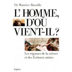 L'Homme d'où vient-il ? les réponses de la science et des écritures saintes