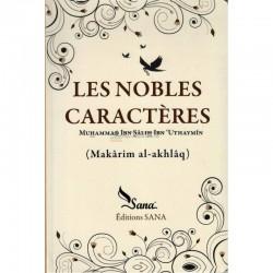 Les Nobles Caractères D' Ibn Sâlih Ibn Uthaymîn (Makârim al -akhlâq)