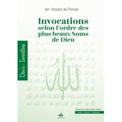 Invocations selon l'ordre des plus beaux Noms de Dieu de Ibn 'Abbâd de Ronda