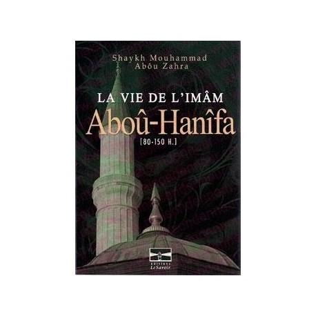La vie de l'imam Abou-Hanifa - Par Mohammad Abou Zahra