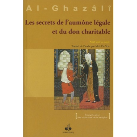 Les secrets de l'aumône légale et du don charitable Abû-Hâmid Al-Ghazâlî