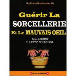 Guérir La Sorcellerie Et Le Mauvais Oeil- Wahîd Abdussalâm Bâlî - Edition Al Madina